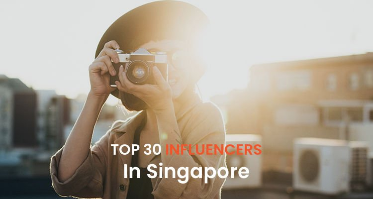 Top 30 Singaporeans Influencers in Singapore