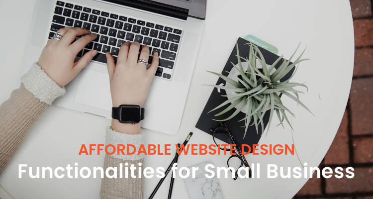 Affordable Website Design Functionalities for Small Business