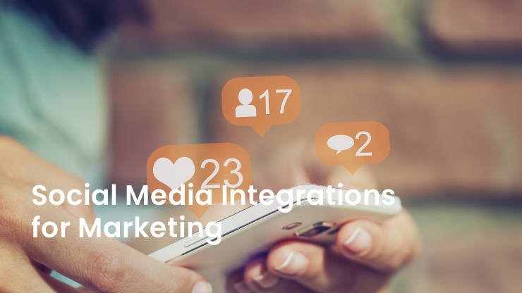 Social Media Integrations for Marketing